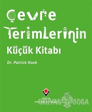 Çevre Terimlerinin Küçük Kitabı - Patrick Hook - TÜBİTAK Yayınları