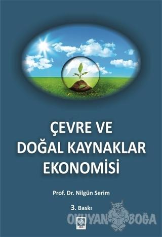 Çevre ve Doğal Kaynaklar Ekonomisi - Nilgün Serim - Ekin Basım Yayın -