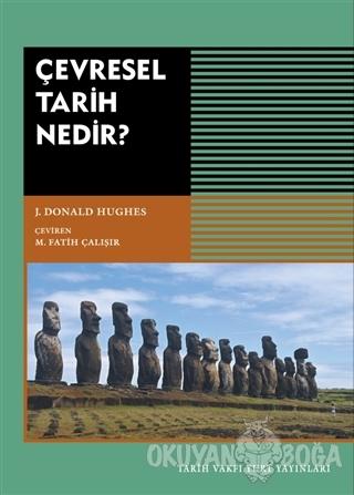 Çevresel Tarih Nedir? - J. Donald Hughes - Tarih Vakfı Yurt Yayınları