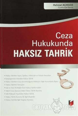 Ceza Hukukunda Haksız Tahrik - Mehmet Açıkgöz - Adalet Yayınevi
