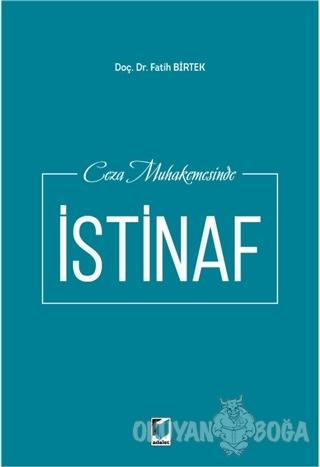 Ceza Muhakemesinde İstinaf - Fatih Birtek - Adalet Yayınevi