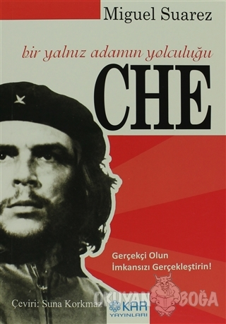 Che - Bir Yalnız Adamın Yolculuğu