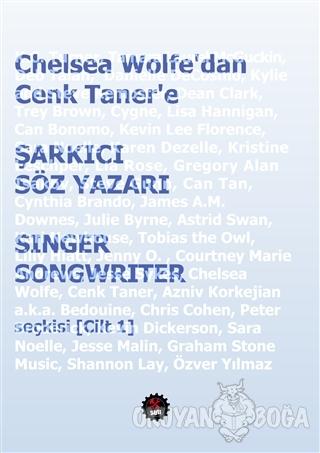 Chelsea Wolfe'dan Cenk Taner'e Şarkıcı Söz Yazarı / Singer Songwriter Seçkisi Cilt 1