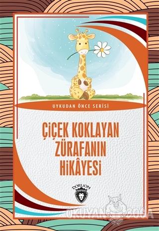 Çiçek Koklayan Zürafanın Hikayesi - Hüseyin Nadir Paksoy - Dorlion Yay