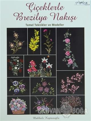 Çiçeklerle Brezilya Nakışı