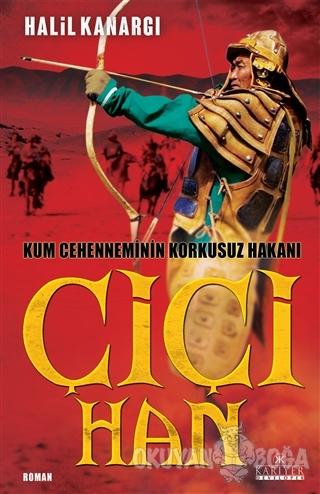 Çiçi Han - Halil Kanargı - Kariyer Yayınları