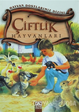 Çiftlik Hayvanları (Ciltli) - Kolektif - Altın Kitaplar