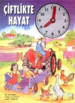 Çiftlikte Hayat - Kolektif - Yumurcak Yayınları