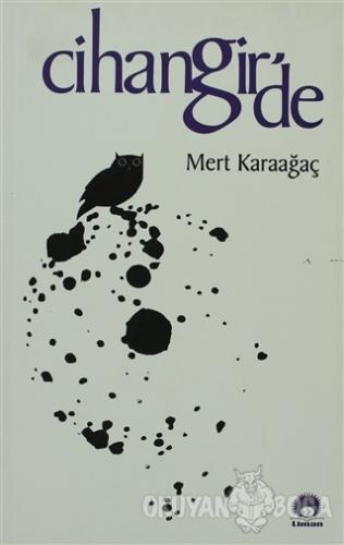 Cihangir'de - Mert Karaağaç - Liman Yayınları