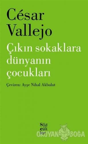 Çıkın Sokaklara Dünyanın Çocukları - Cesar Vallej - Sözcükler Yayınlar