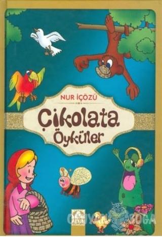 Çikolata Öyküler (Ciltli) - Nur İçözü - Altın Kitaplar