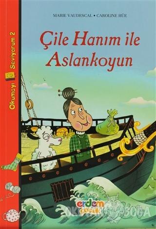 Çile Hanım ile Aslankoyun - Marie Vaudescal - Erdem Çocuk