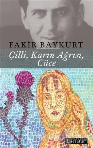 Çilli, Karın Ağrısı, Cüce - Fakir Baykurt - Literatür Yayıncılık