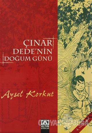 Çınar Dede'nin Doğum Günü 4. ve 5. Sınıf - Aysel Korkut - Altın Kitapl