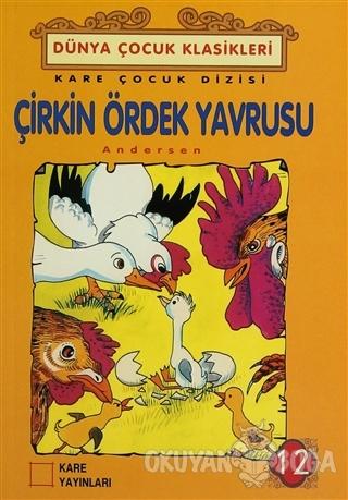 Çirkin Ördek Yavrusu - Hans Christian Andersen - Kare Yayınları - Okum