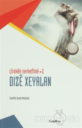 Çiroken Serkeftine - 2 - İzzettin Seven Marünisi - Nubihar Yayınları