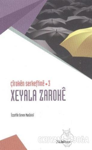 Çiroken Serkeftine 3: Xeyala Zaroke - İzzettin Seven Marünisi - Nubiha