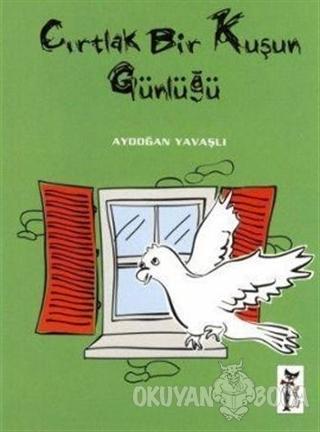 Cırtlak Bir Kuşun Günlüğü - Aydoğan Yavaşlı - Çizmeli Kedi Yayınları
