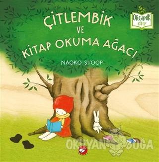 Çitlembik ve Kitap Okuma Ağacı (Ciltli) - Naoko Stoop - Beyaz Balina Y