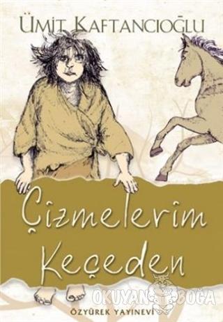 Çizmelerim Keçeden - Ümit Kaftancıoğlu - Özyürek Yayınları