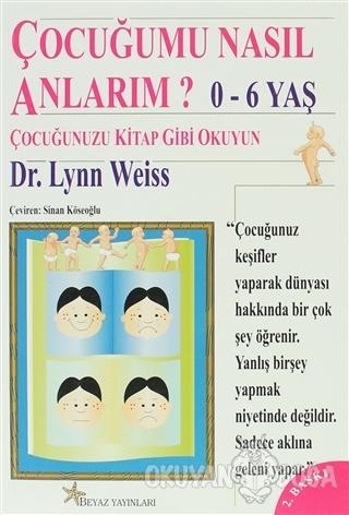Çocuğumu Nasıl Anlarım? - Lynn Weiss - Beyaz Yayınları