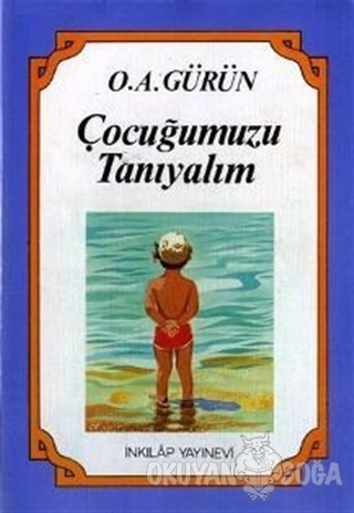Çocuğumuzu Tanıyalım - O. A. Gürün - İnkılap Kitabevi