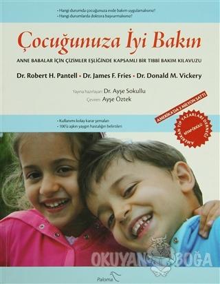 Çocuğunuza İyi Bakın - Robert H. Pantell - Paloma Yayınevi