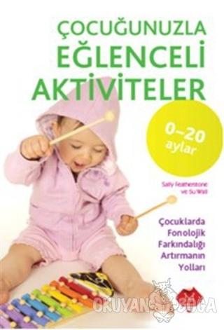 Çocuğunuzla Eğlenceli Aktiviteler (0-20 Ay) - Kolektif - Mikado Yayınl