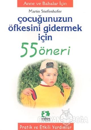 Çocuğunuzun Öfkesini Gidermek İçin 55 Öneri - Martin Stieefenhofer - E