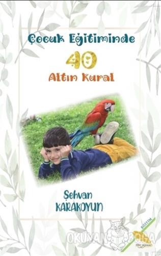 Çocuk Eğitiminde 40 Altın Kural - Şehvan Karakoyun - Simer Yayınevi