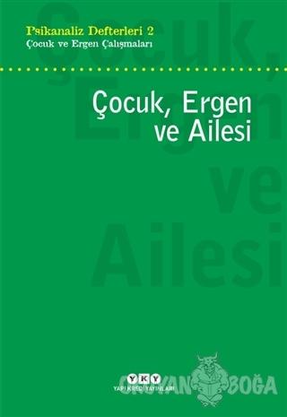 Çocuk, Ergen ve Ailesi - Kolektif - Yapı Kredi Yayınları