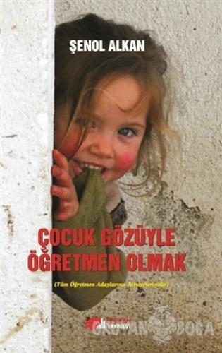 Çocuk Gözüyle Öğretmen Olmak - Şenol Alkan - Berikan Yayınları