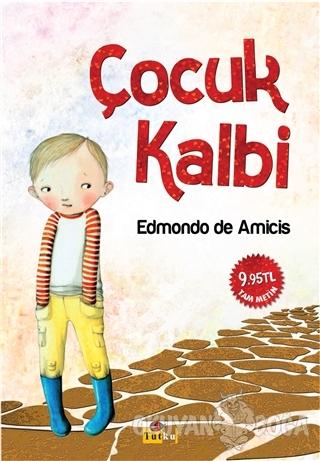 Çocuk Kalbi - Edmondo De Amicis - Tutku Yayınevi