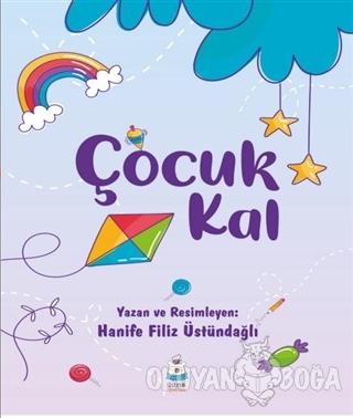 Çocuk Kal - Hanife Filiz Üstündağlı - Luna Yayınları