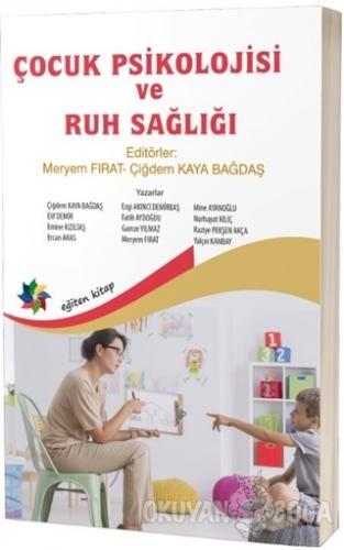Çocuk Psikolojisi ve Ruh Sağlığı - Meryem Fırat - Eğiten Kitap
