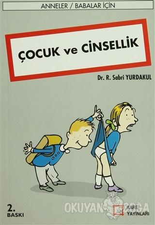 Çocuk ve Cinsellik - R. Sabri Yurdakul - Kare Yayınları - Okuma Kitapl