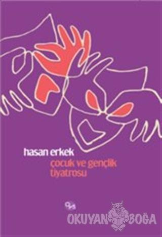 Çocuk ve Gençlik Tiyatrosu (Ciltli) - Hasan Erkek - Opus Yayınları