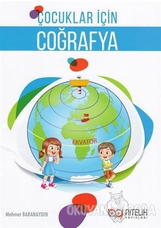 Çocuklar İçin Coğrafya - Mehmet Baranaydın - Nitelik Yayınları