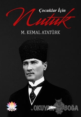 Çocuklar için Nutuk - Mustafa Kemal Atatürk - Nilüfer Yayınları
