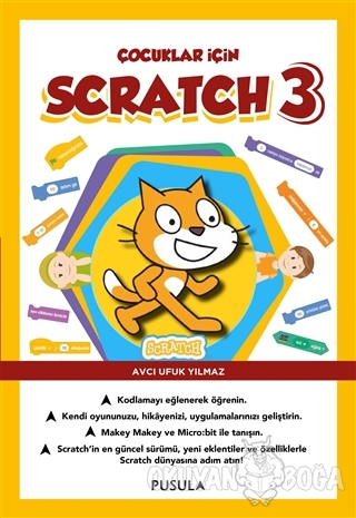 Çocuklar için Scratch 3 - Avcı Ufuk Yılmaz - Pusula Yayıncılık