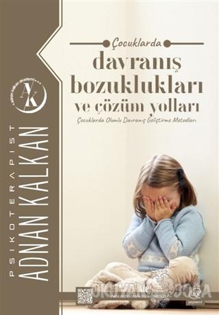 Çocuklarda Davranış Bozuklukları ve Çözüm Yolları