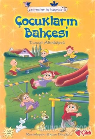 Çocukların Bahçesi - Tuncel Altınköprü - Çilek Kitaplar