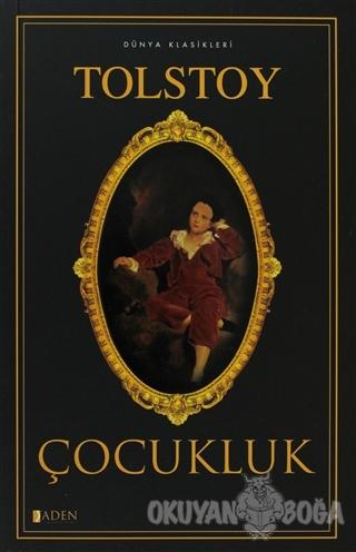 Çocukluk - Lev Nikolayeviç Tolstoy - Aden Yayıncılık