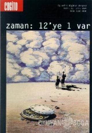 Cogito Sayı: 11 Zaman: 12'ye 1 Var - Kolektif - Yapı Kredi Yayınları -