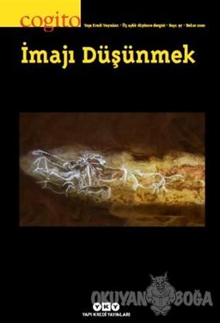 Cogito Sayı: 97 İmajı Düşünmek - Kolektif - Yapı Kredi Yayınları - Der