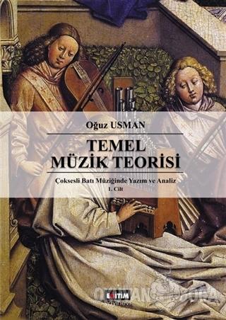 Çok Sesli Batı Müziğinde Yazım ve Analiz Cilt 1: Temel Müzik Teorisi -