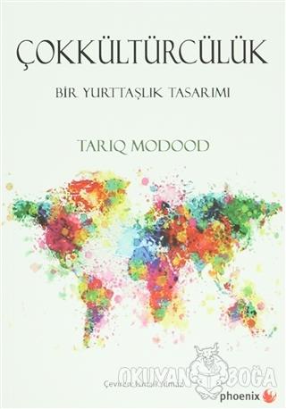 Çokkültürcülük - Tariq Modood - Phoenix Yayınevi