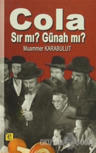 Cola Sır mı? Günah mı? - Muammer Karabulut - Edebiyat Yayınları