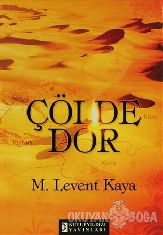 Çölde Dor - Mehmet Levent Kaya - Kutup Yıldızı Yayınları
