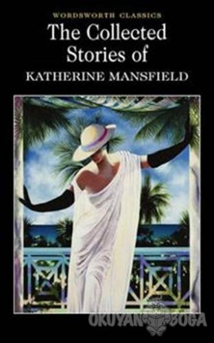 Collected Short Stories of Katherine Mansfield - Katherine Mansfield -
